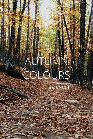 AUTUMN COLOURS #fall2014