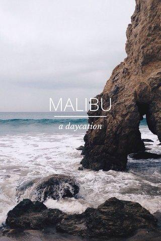 MALIBU a daycation