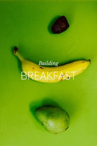 BREAKFAST Building