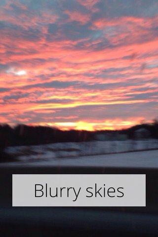 Blurry skies