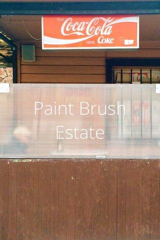 Paint Brush Estate