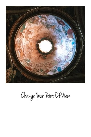 Change Your Point Of View