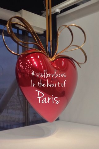 Paris #stellerplaces In the heart of