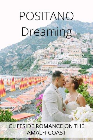 POSITANO Dreaming CLIFFSIDE ROMANCE ON THE AMALFI COAST