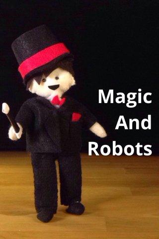Magic And Robots