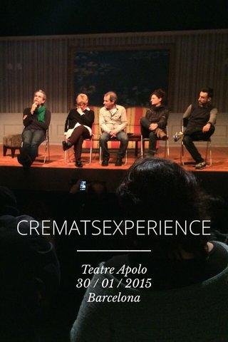 CREMATSEXPERIENCE Teatre Apolo 30 / 01 / 2015 Barcelona