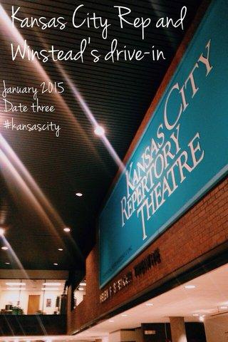 Kansas City Rep and Winstead's drive-in January 2015 Date three #kansascity