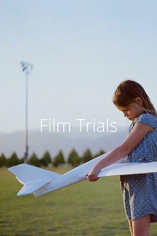 Film Trials