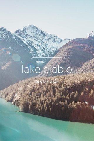 lake diablo satans lake