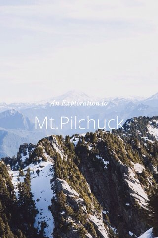 Mt.Pilchuck An Exploration to