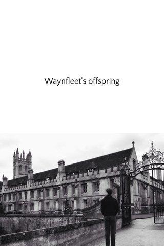 Waynfleet's offspring