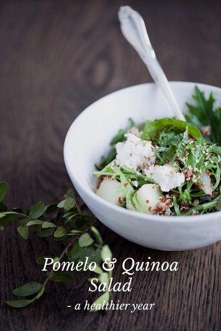 Pomelo & Quinoa Salad - a healthier year