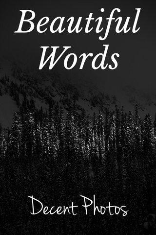 Beautiful Words Decent Photos