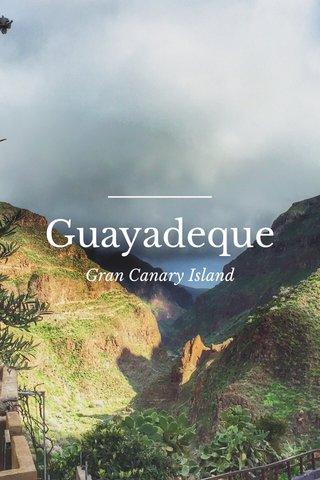 Guayadeque Gran Canary Island