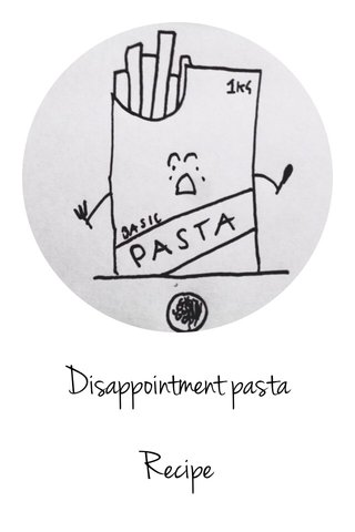 Disappointment pasta Recipe