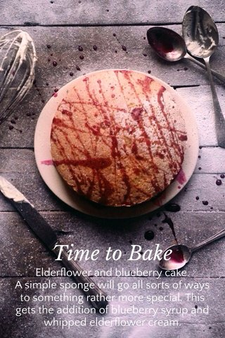 Time to Bake Elderflower and blueberry cake. A simple sponge will go all sorts of ways to something rather more special. This gets the addition of blueberry syrup and whipped elderflower cream.