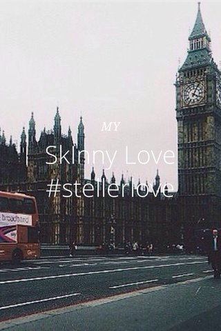 SkInny Love #stellerlove MY