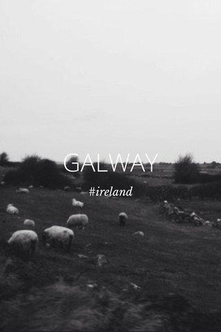 GALWAY #ireland