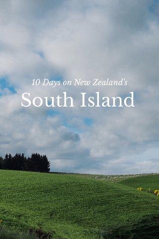 South Island 10 Days on New Zealand's