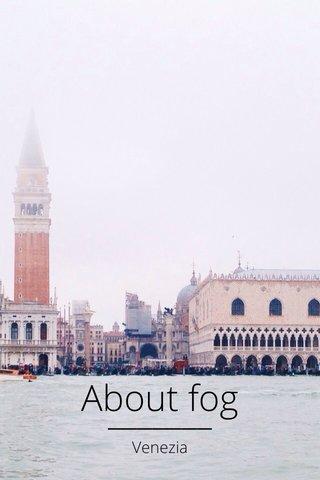 About fog Venezia
