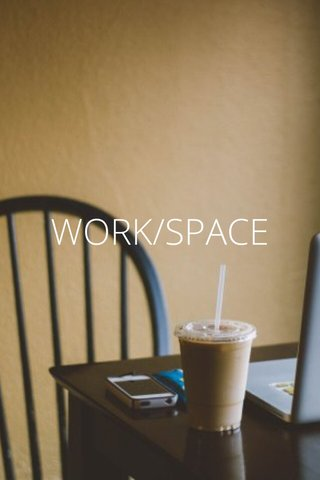 WORK/SPACE