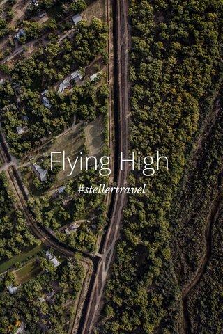 Flying High #stellertravel