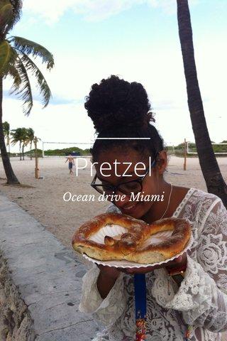 Pretzel Ocean drive Miami