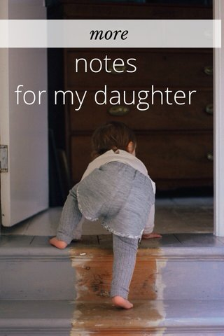 notes for my daughter more