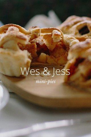 Wes & Jess mini-pies