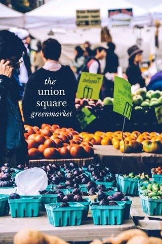 union square the greenmarket