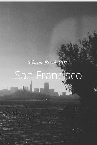 San Francisco Winter Break 2014
