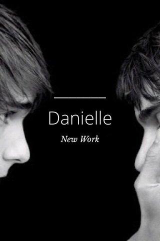 Danielle New Work