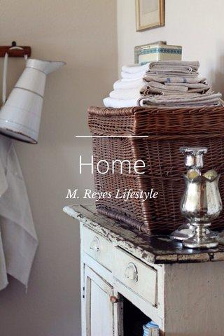 Home M. Reyes Lifestyle