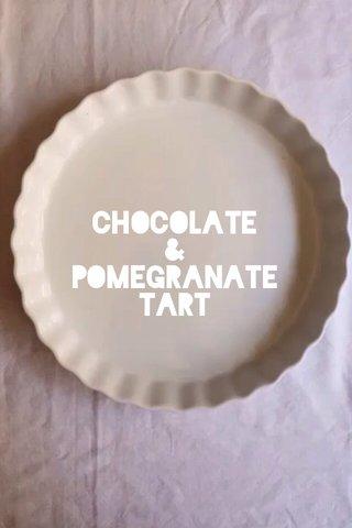 Chocolate & Pomegranate Tart