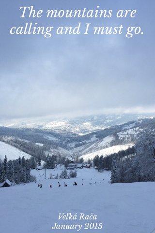 The mountains are calling and I must go. Veľká Rača January 2015