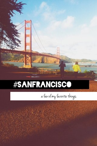 #SANFRANCISCO a few of my favorite things
