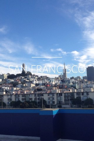 SAN FRANCISCO Family Time
