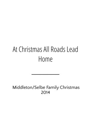 At Christmas All Roads Lead Home Middleton/Selbe Family Christmas 2014