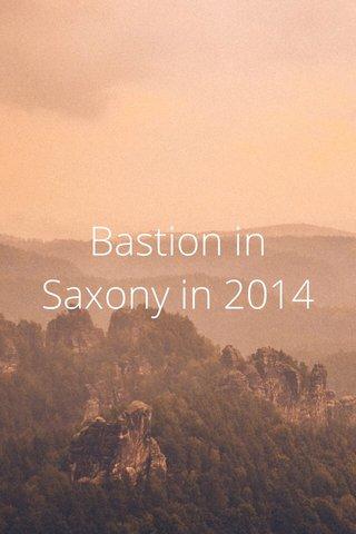 Bastion in Saxony in 2014