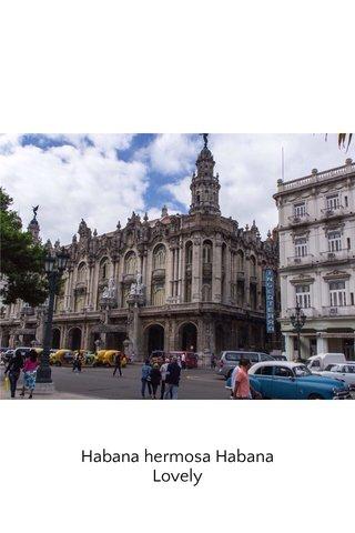 Habana hermosa Habana Lovely