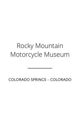Rocky Mountain Motorcycle Museum COLORADO SPRINGS - COLORADO
