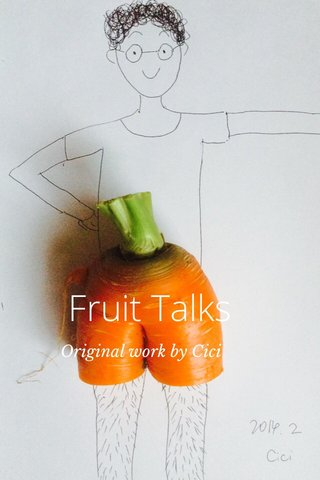Fruit Talks Original work by Cici