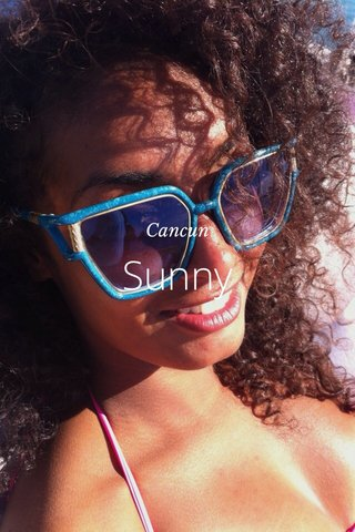 Sunny Cancun