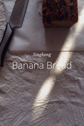 Banana Bread Singhong