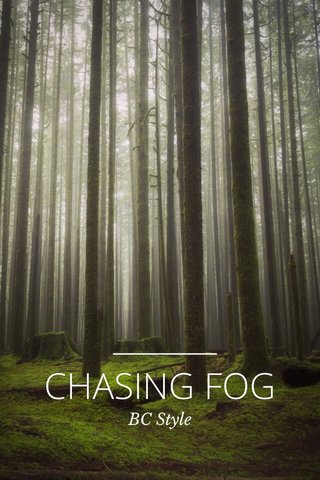 CHASING FOG BC Style