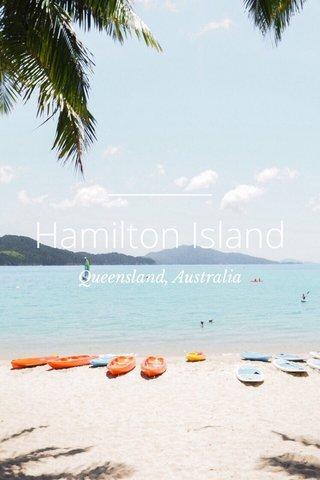 Hamilton Island Queensland, Australia