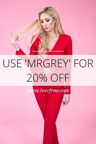 USE 'MRGREY' FOR 20% OFF www.lovefrms.com