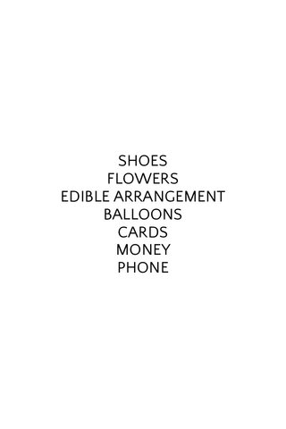 SHOES FLOWERS EDIBLE ARRANGEMENT BALLOONS CARDS MONEY PHONE