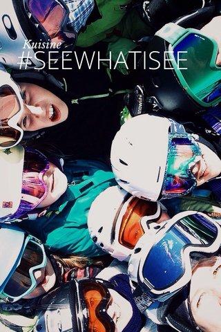 #SEEWHATISEE Kuisine