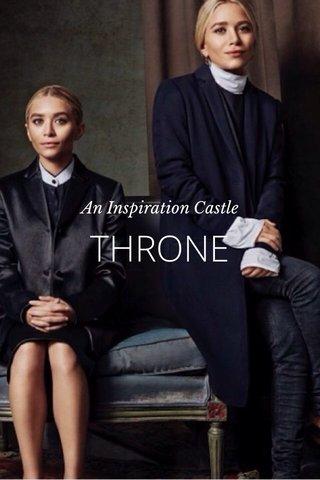 THRONE An Inspiration Castle